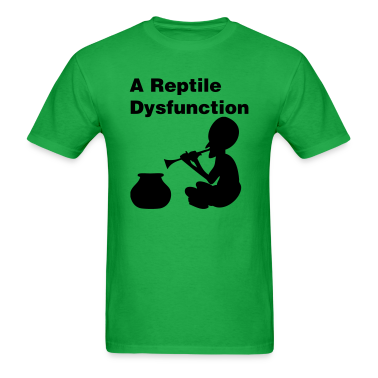 A Reptile Dysfunction T-Shirts