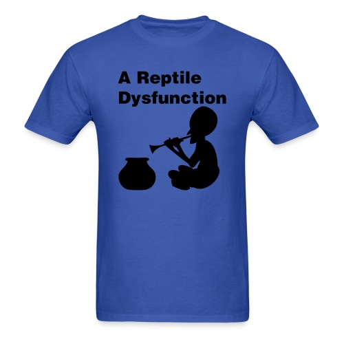 A Reptile Dysfunction Shirt - Men's T-Shirt