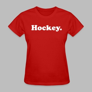 Hockey Period - Women's T-Shirt