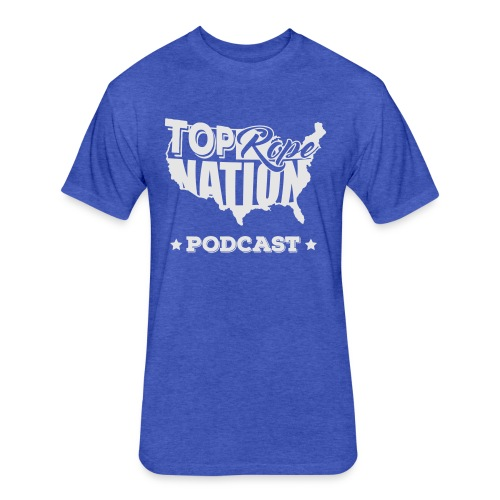 Top Rope Nation Podcast Alternate White - Fitted Cotton/Poly T-Shirt by Next Level