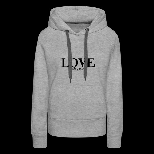LOVE IS THE ANSWER - Women's Premium Hoodie