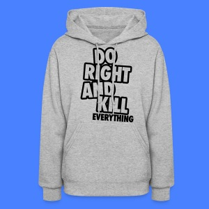 Do Right And Kill Everything Hoodies - Women's Hoodie