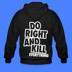 Do Right And Kill Everything Zip Hoodies/Jackets - Men's Zip Hoodie