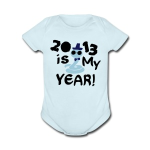 2013 is My Year  Baby Short Sleeve One Piece - Short Sleeve Baby Bodysuit