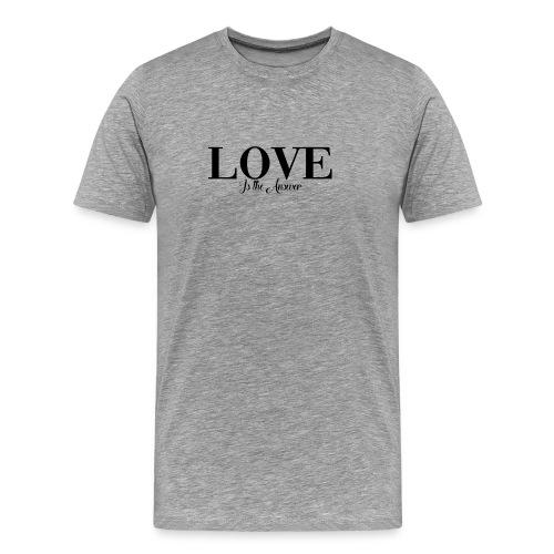 LOVE IS THE ANSWER - Men's Premium T-Shirt