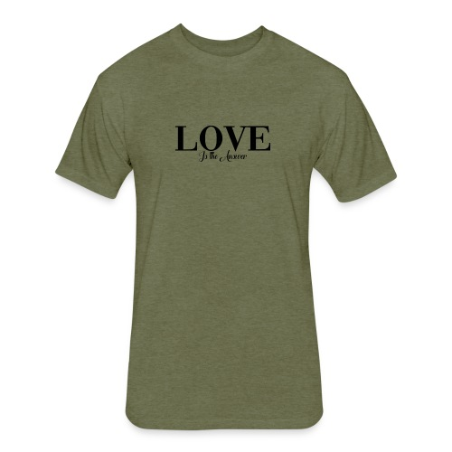 LOVE IS THE ANSWER - Fitted Cotton/Poly T-Shirt by Next Level