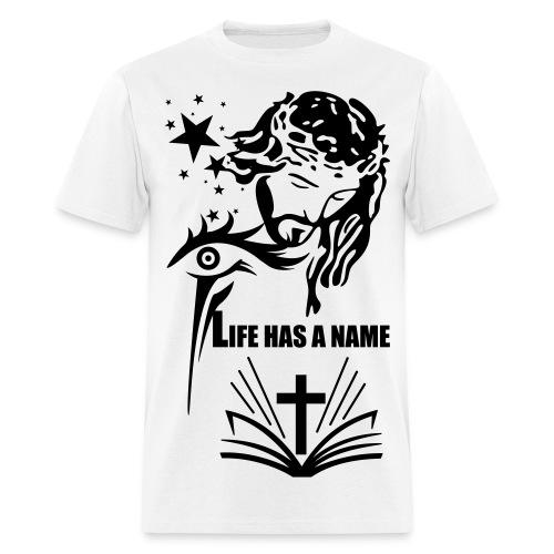 Life Has A Name - Men's T-Shirt