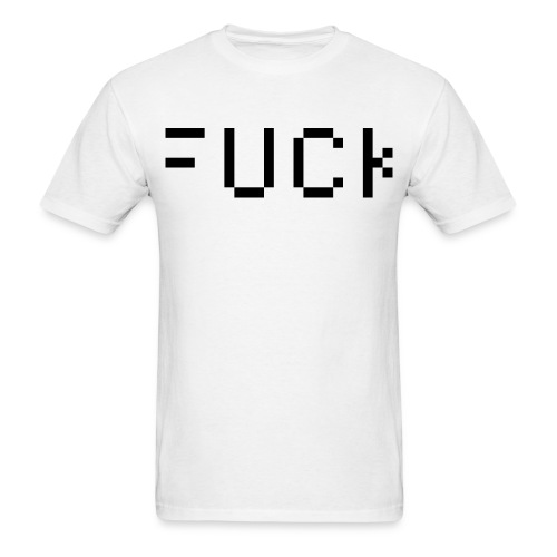 Fuck - Men's T-Shirt