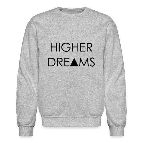 #HigherDreams #TeamPicasso - Crewneck Sweatshirt