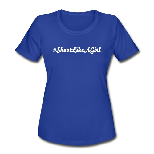 #ShootLikeAGirl Performance Tee with White Logo - Women's Moisture Wicking Performance T-Shirt