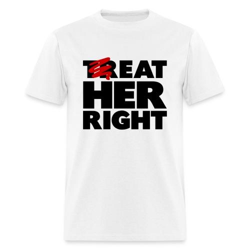 trEAT HER RIGHT - Men's T-Shirt