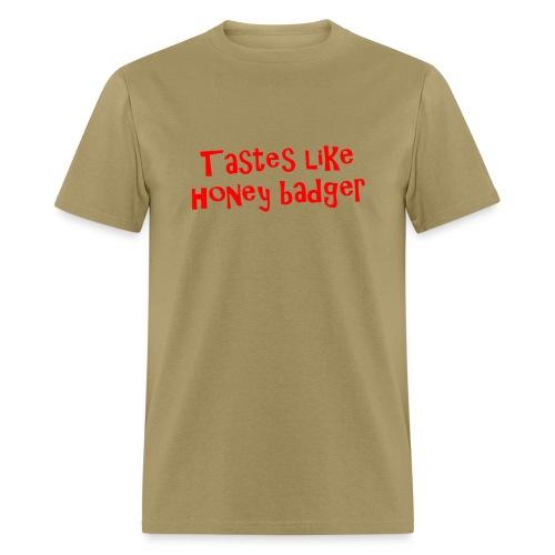 Tastes Like Honey Badger - Men's T-Shirt