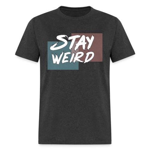 Stay Weird  - Men's T-Shirt