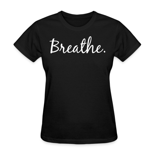 Breathe Design 2 Women's Tee - Women's T-Shirt