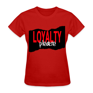 lady's LOYALTY PLEASE WHITE - Women's T-Shirt