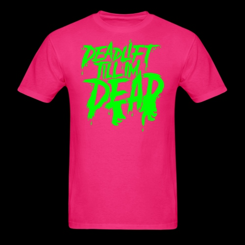 80's NIGHTMARE NEON GREEN DEADLIFT 'TILL I'M DEAD  - Men's T-Shirt