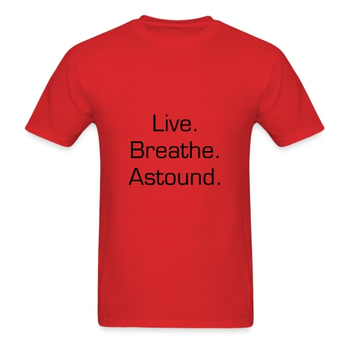Live. Breathe. Astound. Men's T-Shirt - Men's T-Shirt