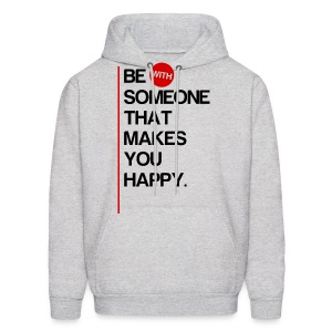 Be (With) Someone That Makes You Happy - Men's Hoodie