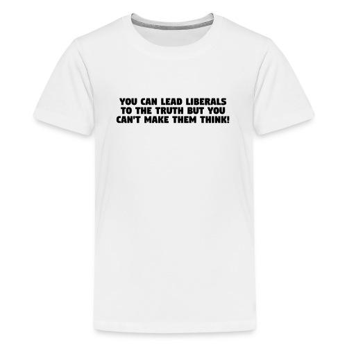 LIBERALS CAN'T THINK - Kids' Premium T-Shirt