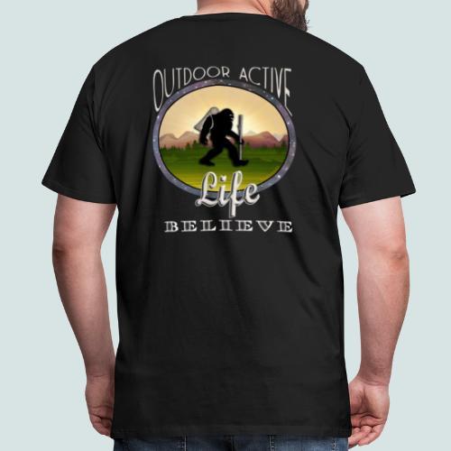 BIGFOOT BELIEVE OutdoorActiveLife Men's Premium T-Shirt - Men's Premium T-Shirt