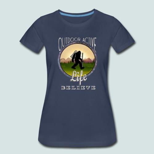 BIGFOOT BELIEVE OutdoorActiveLife Women's Premium T-Shirt - Women's Premium T-Shirt