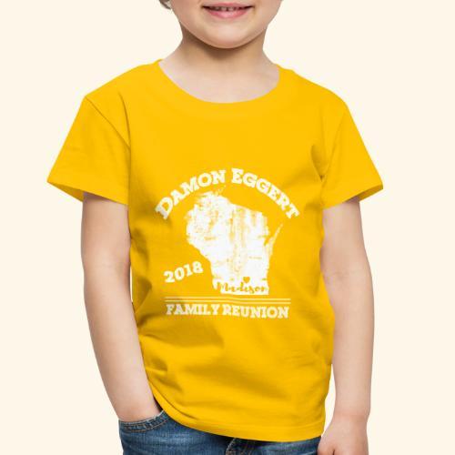 Damon Eggert Family Reunion 2018 - Toddler Premium T-Shirt
