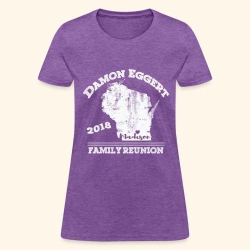 Damon Eggert Family Reunion 2018 - Women's T-Shirt