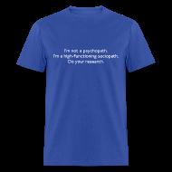 T-Shirts ~ Men's T-Shirt ~ High-functioning Sociopath
