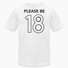 Please Be 18 Tee