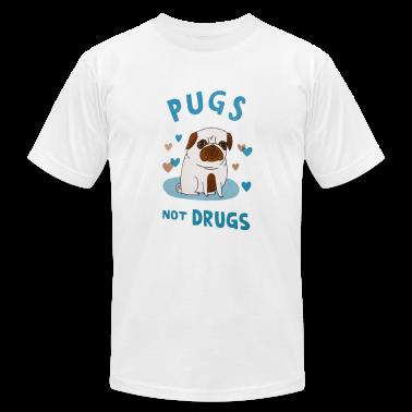 Pugs. Not drugs. T-Shirts