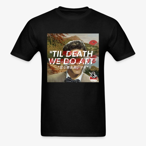 TIL DEATH WE DO ART - Men's T-Shirt