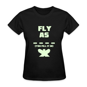 Fly as  - Women's T-Shirt