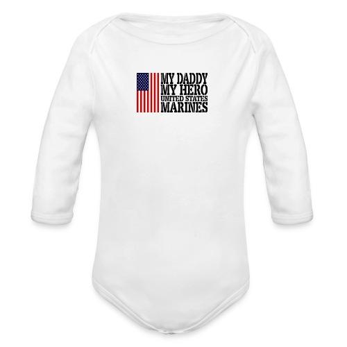 USAts MY DADDY MY HERO MARINES Marine Dad - Organic Long Sleeve Baby Bodysuit