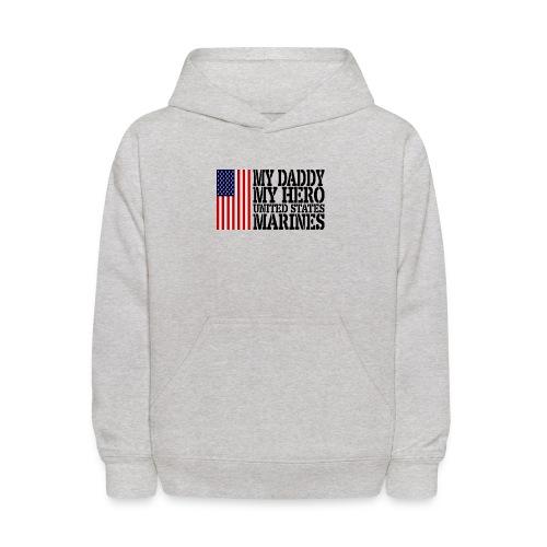 USAts MY DADDY MY HERO MARINES Marine Dad - Kids' Hoodie