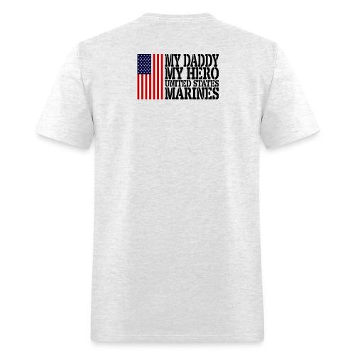 USAts MY DADDY MY HERO MARINES Marine Dad - Men's T-Shirt