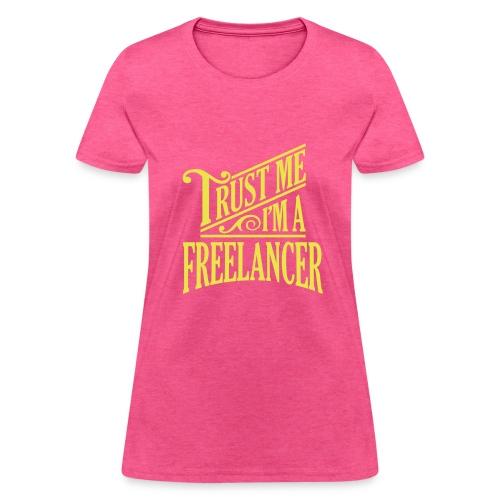 Freelancer for Hire - Women's T-Shirt