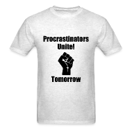 T-Shirts ~ Men's T-Shirt ~ Procrastinators Unite! Tomorrow