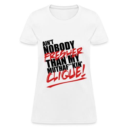 Nobody Fresher - Women's T-Shirt