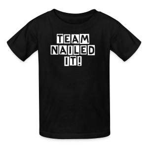 TEAM NAILED IT! KIDS SIZE Tshirt - Kids' T-Shirt