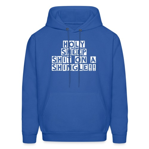 HOLY SHEEP SHIT ON A SHINGLE! Mens Hoodie - Men's Hoodie