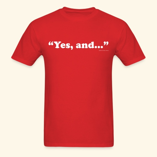 Yes, and... - Men's - Men's T-Shirt