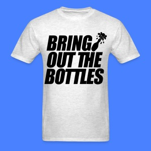 Bring Out The Bottles T-Shirts - Men's T-Shirt