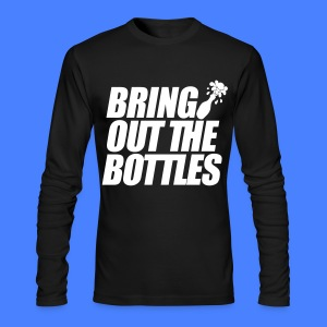 Bring Out The Bottles Long Sleeve Shirts - Men's Long Sleeve T-Shirt by Next Level