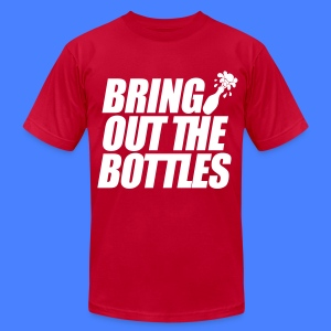 Bring Out The Bottles T-Shirts - Men's T-Shirt by American Apparel