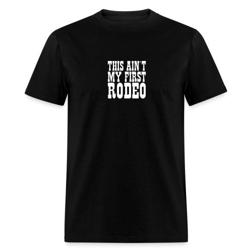First Rodeo - Men's T-Shirt