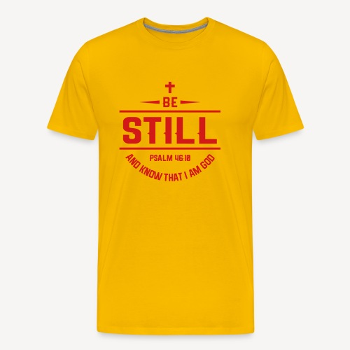 BE STILL AND KNOW - Men's Premium T-Shirt