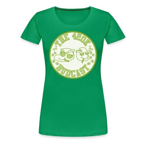 The 420k Budcast Shirt (4 Her) - Women's Premium T-Shirt