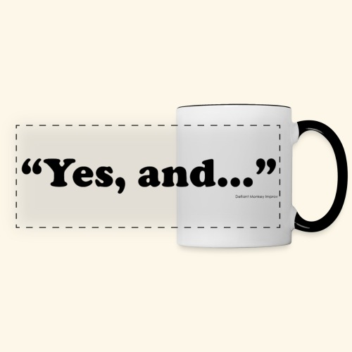 Yes, and... Panorama Mug - White - Panoramic Mug