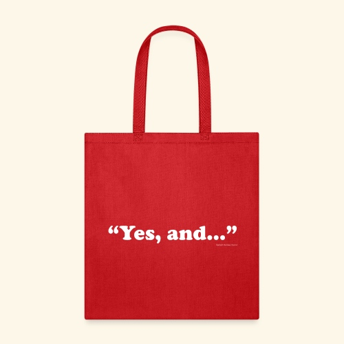 Yes, and... - Tote Bag - Tote Bag