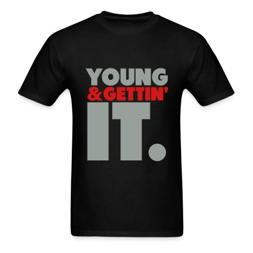 Young & Gettin' It - Men's T-Shirt